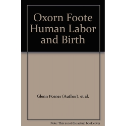 Oxorn Foote Human Labor and Birth