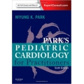 Park's Pediatric Cardiology for Practitioners: Expert Consult 6e